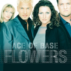 Ace of Base - Flowers lo-ish
