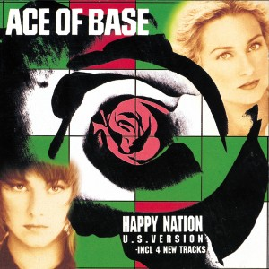 Ace of Base - Happy Nation US Version
